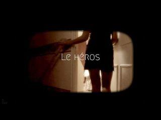 Le héros / LE BRUIT DE L'AUTRE